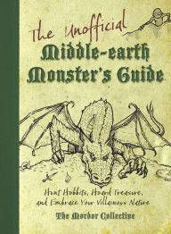 The Unofficial Middle-earth Monster's Guide by The Mordor Collective