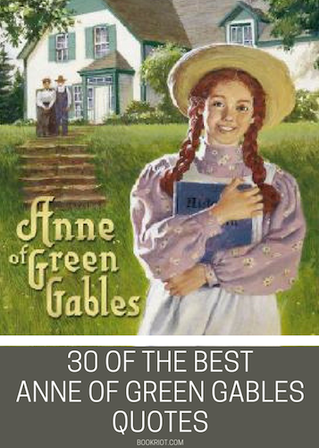 The 30 Most Entertaining and Uplifting Anne of Green Gables Quotes | BookRiot.com