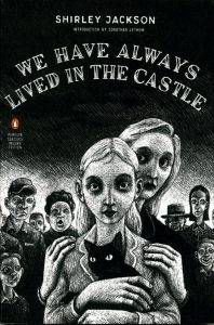 We Have Always Lived in the Castle by Shirley Jackson in What is Gothic Fiction? | BookRiot.com