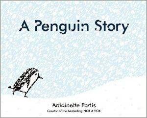 a-penguin-story-by-antoinette-portis