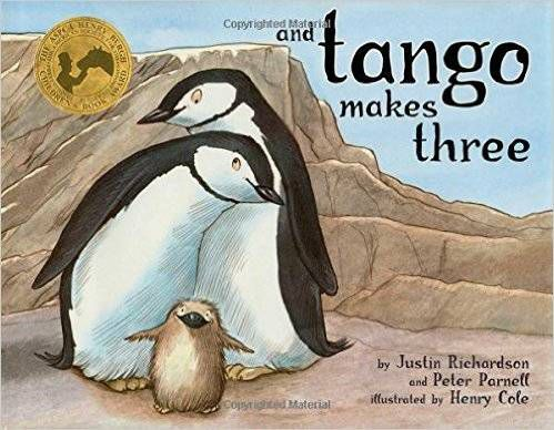 And Tango Makes Three by Justin Richardson, Peter Parnell, and Henry Cole