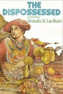 The Dispossessed by Ursula K.Le Guin
