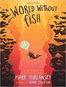 world-without-fish-by-mark-kurlansky-illustrated-by-frank-stockton