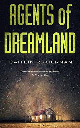 agents of dream land by caitlin r kiernan modern cosmic horror books