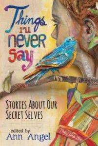 Things I'll Never Say, Edited By Ann Angel