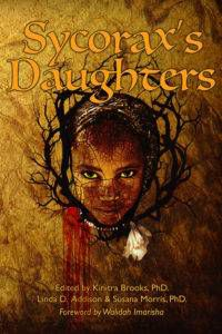 Sycorax's Daughters highlights the voices of dozens of Black women in the horror genre