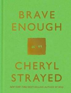 Brave Enough by Cheryl Strayed cover