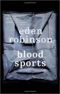 Blood Sports by Eden Robinson
