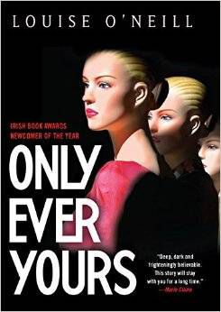 cover image of Only Ever Yours by Louise O'Neill