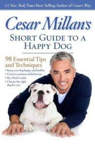 Cesar Millan's Short Guid to a Happy Dog
