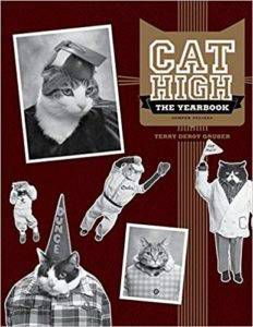 Cat High The Yearbook by Terry deRoy Gruber