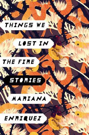 Things We Lost in the Fire by Mariana Enriquez