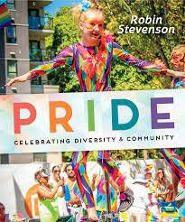 pride celebrating diversity and community robin stevenson