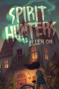 spirit hunters by ellen oh cover haunted house books