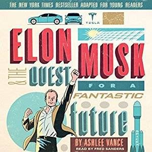 100 must read middle grade books for the summer 83 elon musk and the quest for a fantastic future young readers edition by ashlee vance fandeluxe Choice Image