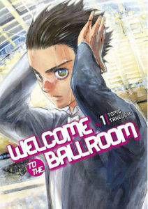 Welcome to the Ballroom volume 1 by Tomo Takeuchi. Kodansha.