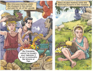 """Diana follows Alethea: """"She followed Alethea when she shopped in the market and paid for all of her goods. Diana studied Alethea while she sketched flowers in the meadow."""" Alethea: """"My friendship cannot be bought, your highness, it is not a commodity like lemons or figs."""""""