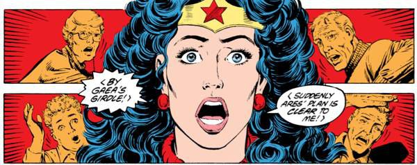 "Wonder Woman realizes Ares' plan: ""By Gaea's girdle! Suddenly Ares' plan is clear to me!"""