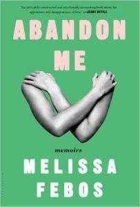 Abandon Me Melissa Febos cover