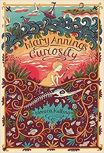 mary anning's curiosity by monica kulling