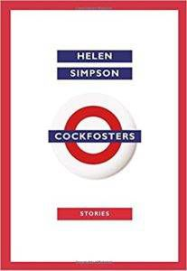 Cockfosters by Helen Simpson From Make It Quick: Upcoming 2017 Short Story Collections to Watch For | BookRiot.com