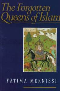 Book Cover of Forgotten Queens of Islam by Fatima Mernissi