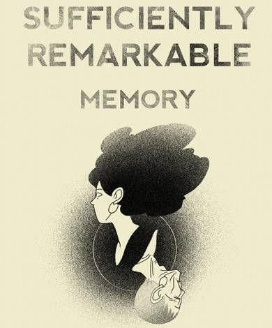 Sufficiently Remarkable: Memory by Maki Naro.