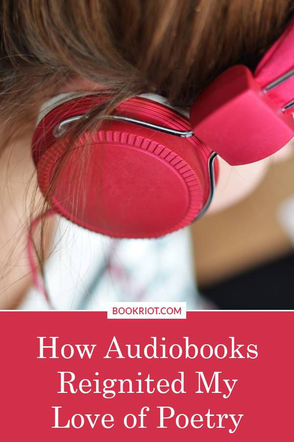 How listening to authors read their own poems helped reignite my love for poetry...