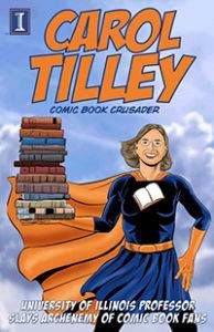 Carol Tilley: Comic Book Crusader