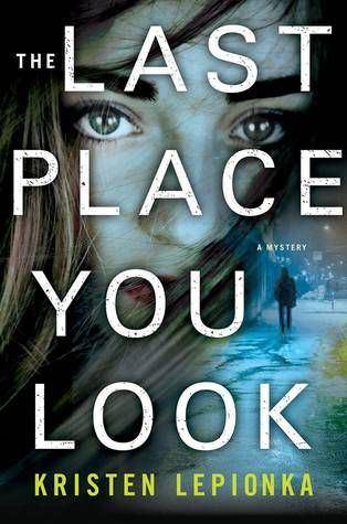 The Last Place You Look book cover: Young woman's face with faded image of woman walking away