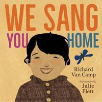 Cover of We Sang You Home by Richard Van Camp