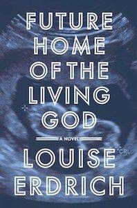 future-home-of-the-living-god-louise-erdrich