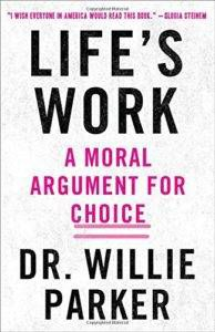 Life's Work: A Moral Argument for Choice book Cover