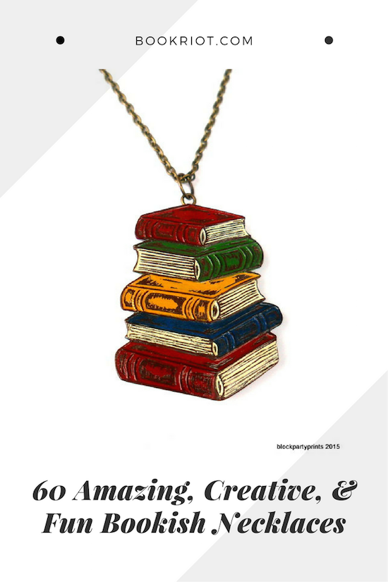 60 Awesome, Creative, and Fun Book Necklaces | BookRiot.com