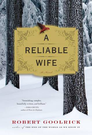 A Reliable Wife by Robert Goolrick | 100 Must-Read Books of U.S. Historical Fiction on BookRiot.com
