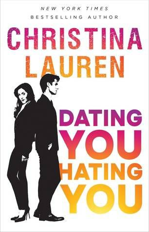 Dating You Hating You by Christina Lauren cover