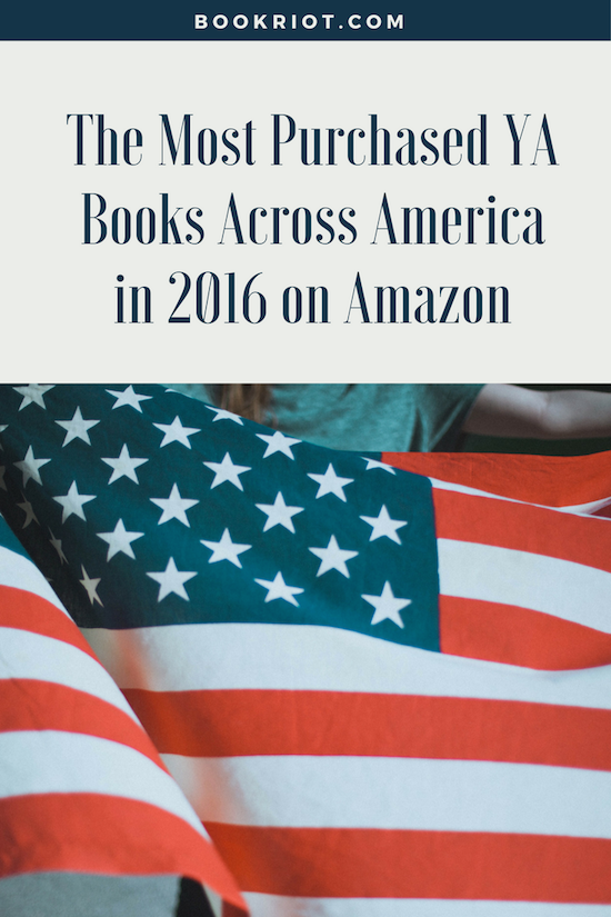 The Top Ya Books On Amazon In 2016 A State By State Breakdown