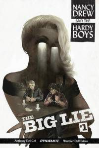 Nancy Drew And The Hardy Boys The Big Lie #1 by Anthony Del Col
