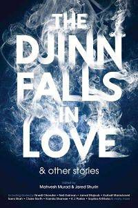 Book Cover for The Djinn Falls in Love and Other Stories by Mahvesh Murad and Jared Shurin