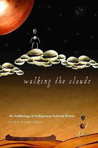 Book cover of Walking the Clouds edited by Grace L. Dillon
