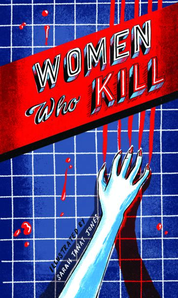 Women Who Kill by Sarah Tanat-Jones