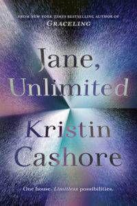 Jane Unlimited Kristin Cashore