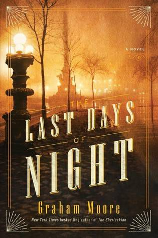 The Last Days of Night by Graham Moore | 100 Must-Read Books of U.S. Historical Fiction on BookRiot.com