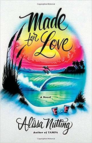 cover image of Made for Love by Alissa Nutting
