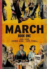 Cover of MARCH: BOOK ONE by John Lewis, Andrew Aydin, Nate Powell