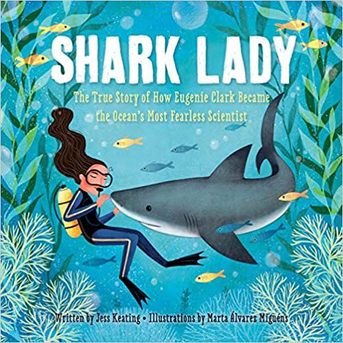 Cover of Shark Lady: The True Story of How Eugenie Clark Became the Ocean's Most Fearless Scientist by Jess Keating and Marta Álvarez Miguéns