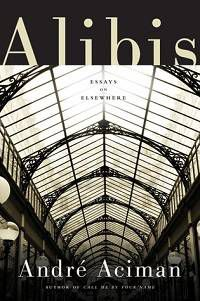 Aciman Alibis cover in 100 Must-Read Travel Books | Book Riot