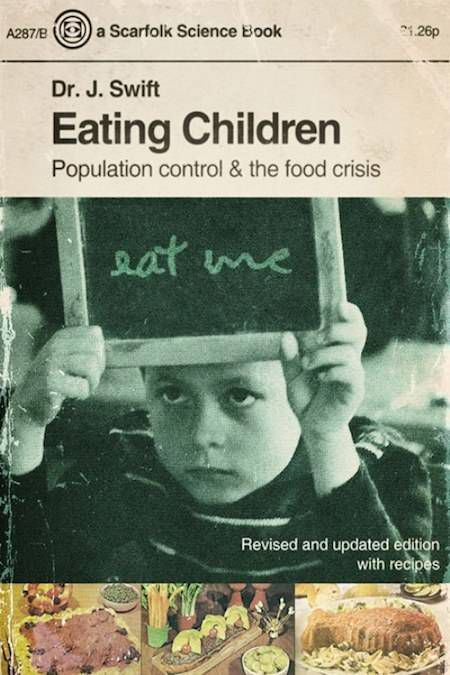 Eating Children: Population Control and the Food Crisis by Dr. J. Swift