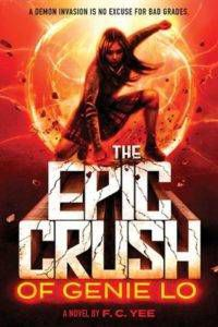 The Epic Crush of Genie Lo by F.C. Yee