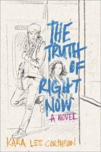 the-truth-of-right-now-by-kara-lee-corthron-book-cover